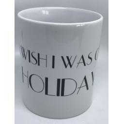 MUG - I wish I was ......